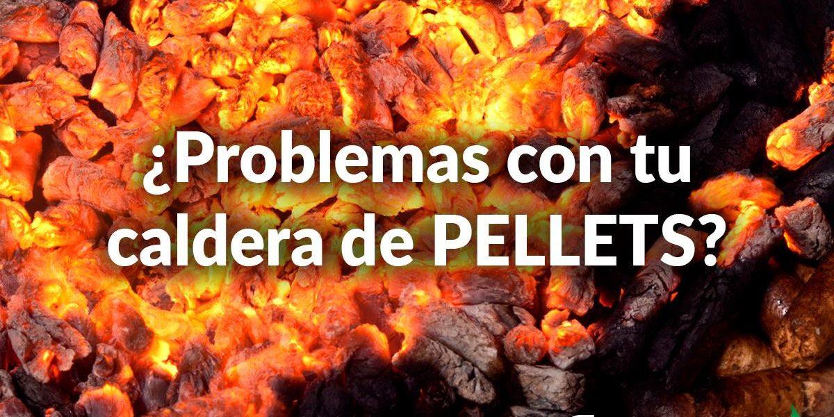 ¿Problemas con tu caldera de pellets?