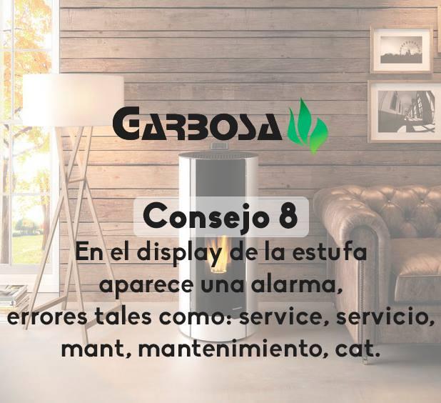 Consejo 8.- En el display de la estufa aparece una alarma, errores tales como: service, servicio, mant, mantenimiento, cat